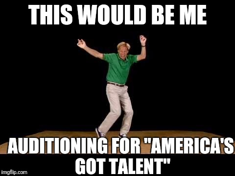"Aaaaaaand they're calling security!  :-( | THIS WOULD BE ME AUDITIONING FOR ""AMERICA'S GOT TALENT"" 