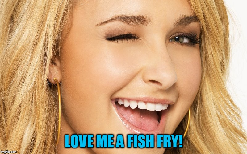 LOVE ME A FISH FRY! | made w/ Imgflip meme maker