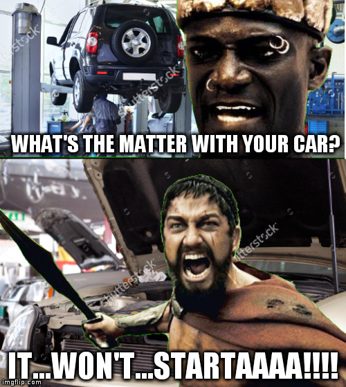 Make A Car >> Leonidas having car trouble - Imgflip