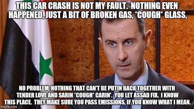 THIS CAR CRASH IS NOT MY FAULT.  NOTHING EVEN HAPPENED, JUST A BIT OF BROKEN GAS, *COUGH* GLASS, NO PROBLEM, NOTHING THAT CAN'T BE PUTIN BAC | made w/ Imgflip meme maker