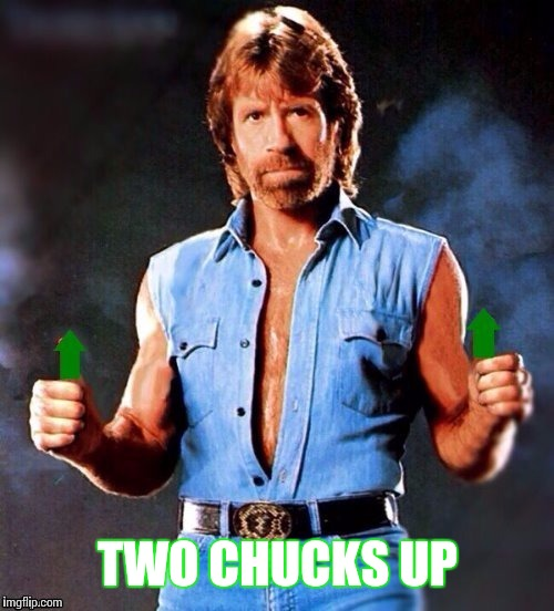 TWO CHUCKS UP | made w/ Imgflip meme maker