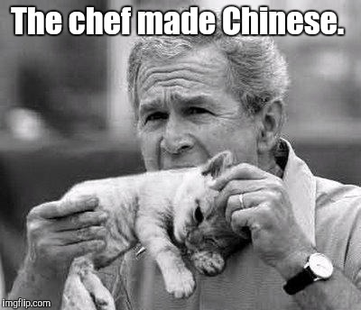 The chef made Chinese. | made w/ Imgflip meme maker