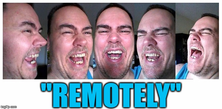 "LOL | ""REMOTELY"" 