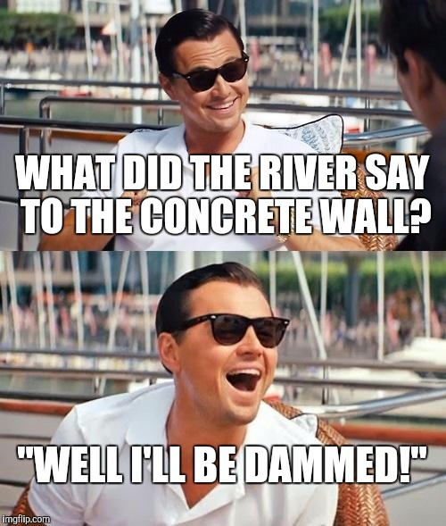 "Dadjokes of Wall Street | WHAT DID THE RIVER SAY TO THE CONCRETE WALL? ""WELL I'LL BE DAMMED!"" 