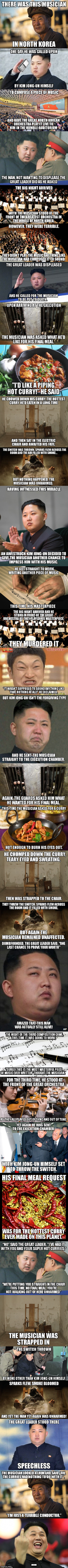 The Musician | ... | image tagged in funny,kim jong un,musician | made w/ Imgflip meme maker