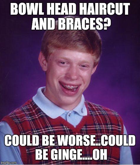 Bad Luck Brian Meme Imgflip