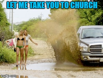 LET ME TAKE YOU TO CHURCH | made w/ Imgflip meme maker