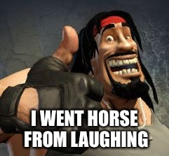 Upvote | I WENT HORSE FROM LAUGHING | image tagged in upvote | made w/ Imgflip meme maker