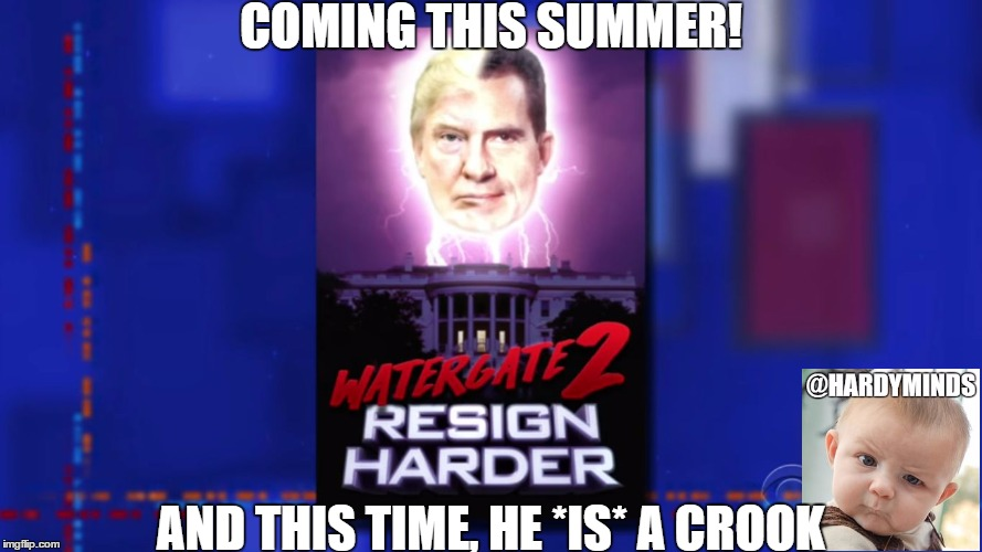 COMING THIS SUMMER! AND THIS TIME, HE *IS* A CROOK | image tagged in resign harder | made w/ Imgflip meme maker