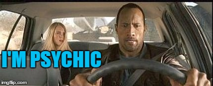 rock cab | I'M PSYCHIC | image tagged in rock cab | made w/ Imgflip meme maker