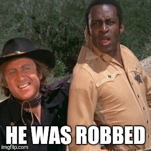 HE WAS ROBBED | made w/ Imgflip meme maker