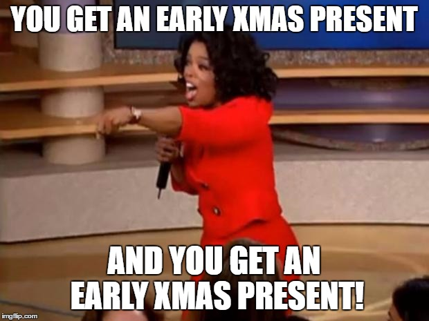 Early Christmas Present Meme.Oprah You Get A Car Imgflip