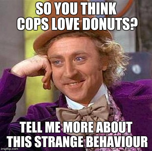 1p9ovm cops and donuts imgflip,Cops And Donuts Meme