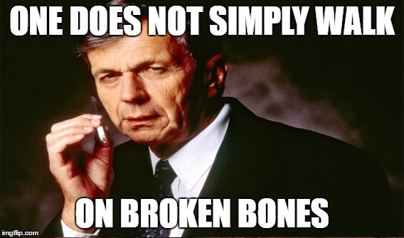 ONE DOES NOT SIMPLY WALK ON BROKEN BONES | made w/ Imgflip meme maker