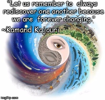 "YinYang | ""Let us remember to always rediscover one anotherbecause we are forever changing."" ~Kamand Kojouri 