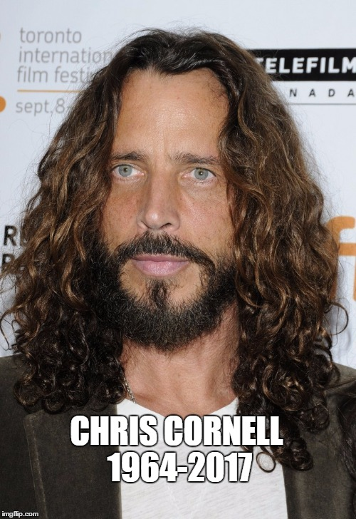 Chris Cornell Dead at 54 | CHRIS CORNELL 1964-2017 | image tagged in soundgarden,audioslave,temple of the dog,grunge,chris cornell | made w/ Imgflip meme maker