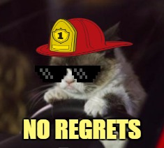 NO REGRETS | made w/ Imgflip meme maker