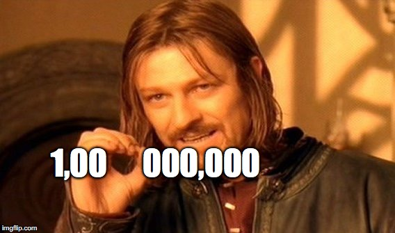 One Does Not Simply Meme | 1,00 000,000 | image tagged in memes,one does not simply | made w/ Imgflip meme maker