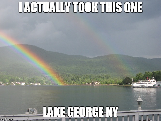 I ACTUALLY TOOK THIS ONE LAKE GEORGE NY | made w/ Imgflip meme maker