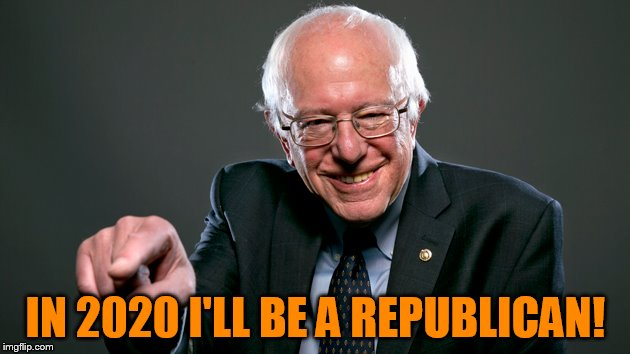 IN 2020 I'LL BE A REPUBLICAN! | made w/ Imgflip meme maker