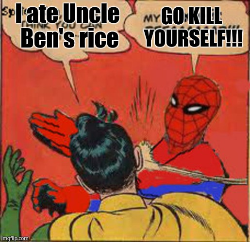 spiderman slaps robin for eating uncle bens rice imgflip