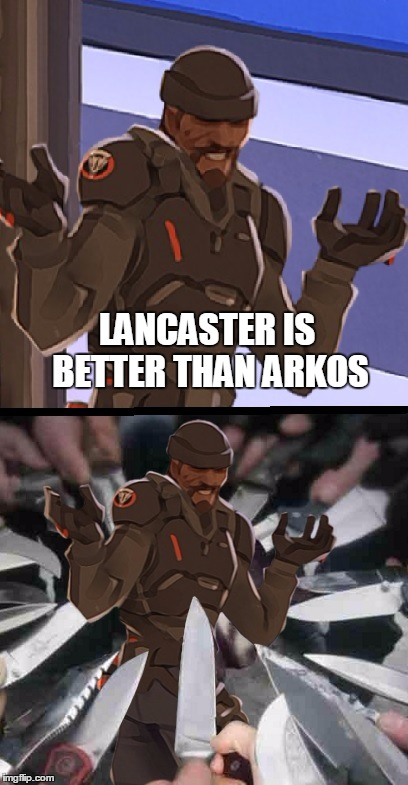 Lancaster is better than Arkos | LANCASTER IS BETTER THAN ARKOS | image tagged in rwby,overwatch,funny memes | made w/ Imgflip meme maker