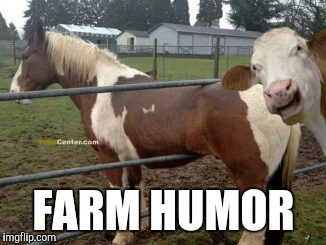FARM HUMOR | made w/ Imgflip meme maker