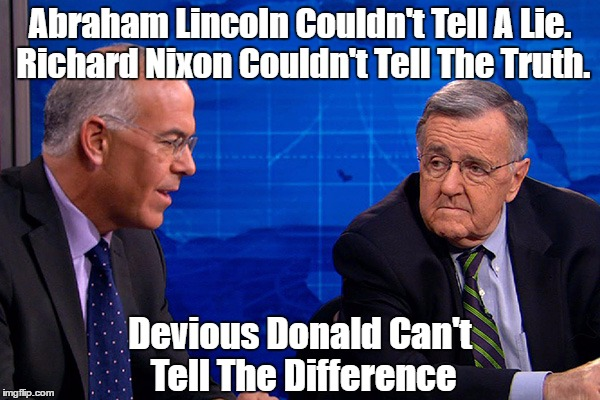 Abraham Lincoln Couldn't Tell A Lie. Richard Nixon Couldn't Tell The Truth. Devious Donald Can't Tell The Difference | made w/ Imgflip meme maker
