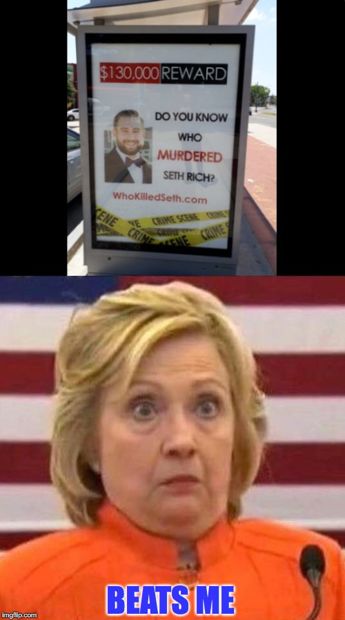 Reward | BEATS ME | image tagged in wanted poster,seth rich,murder mystery,reward | made w/ Imgflip meme maker