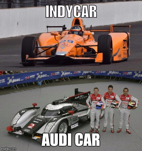 The ins and outs of racing | AUDI CAR | image tagged in memes,in,out,indy,audi,racecar | made w/ Imgflip meme maker