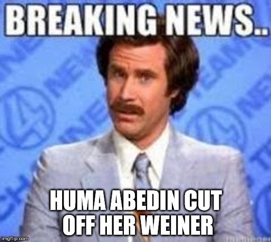 Huma Abedin filed for divorce from Anthony Weiner.  | HUMA ABEDIN CUT OFF HER WEINER | image tagged in politics,lmfao,funny,huma abedin,anthony weiner | made w/ Imgflip meme maker