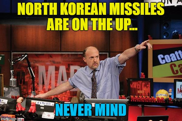 NORTH KOREAN MISSILES ARE ON THE UP... NEVER MIND | made w/ Imgflip meme maker