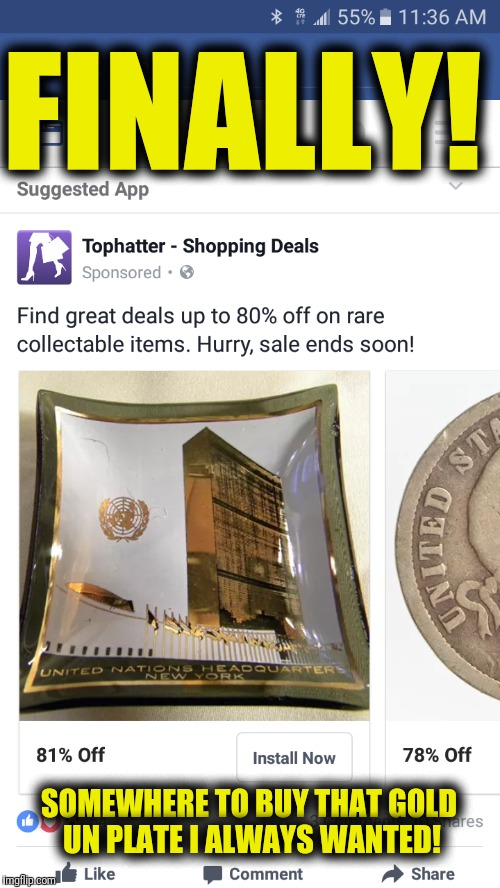 FINALLY! SOMEWHERE TO BUY THAT GOLD UN PLATE I ALWAYS WANTED! | image tagged in un,garbage,capitalism,murica | made w/ Imgflip meme maker