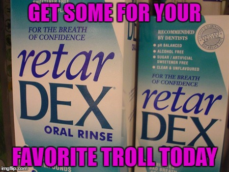 "Makes an excellent addition to the already popular ""Troll Spray""!!! 