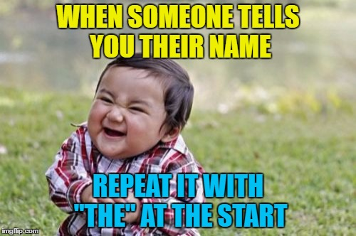 "THE John Smith? | WHEN SOMEONE TELLS YOU THEIR NAME REPEAT IT WITH ""THE"" AT THE START 