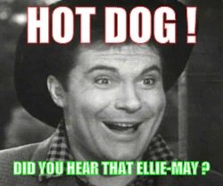 HOT DOG ! DID YOU HEAR THAT ELLIE-MAY ? | made w/ Imgflip meme maker