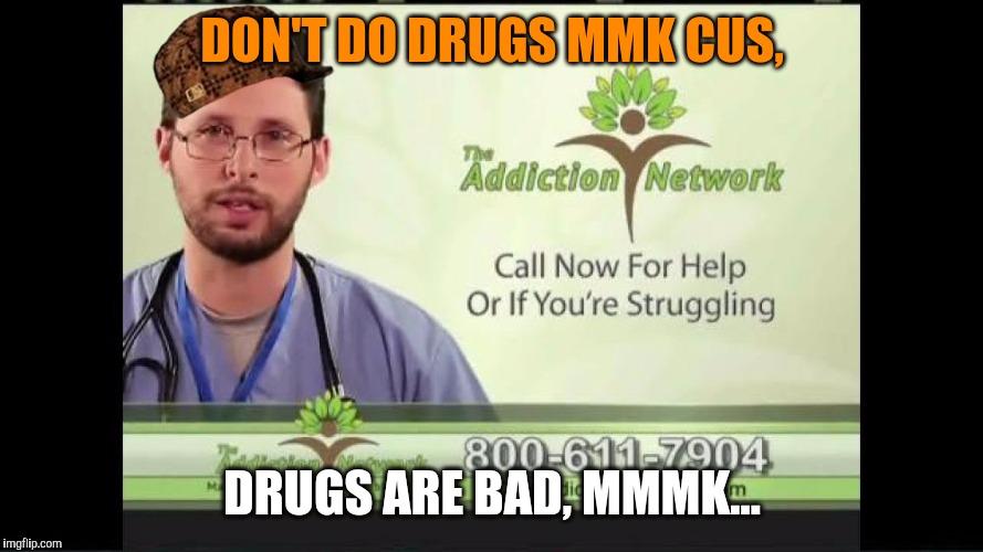 1pfbpq image tagged in dumb addiction network ad,scumbag imgflip