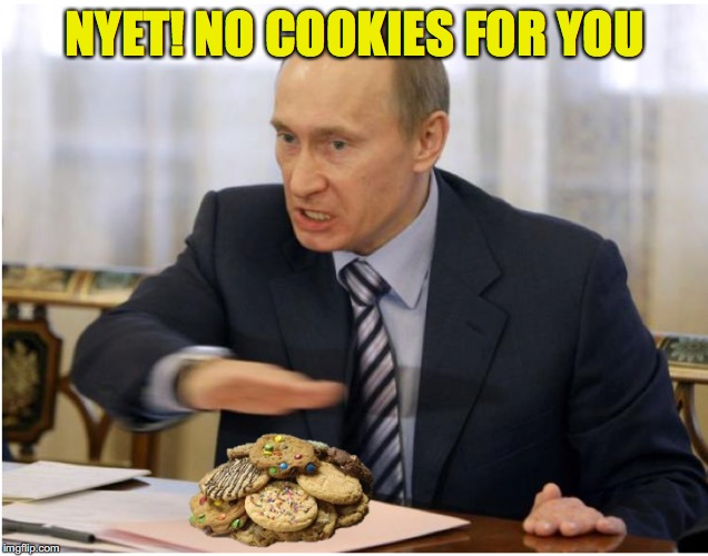 NYET! NO COOKIES FOR YOU | made w/ Imgflip meme maker