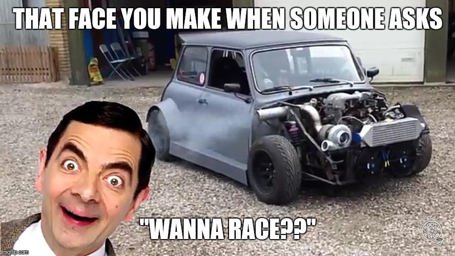 Funny Mr Bean Meme : Image tagged in memes meme funny meme mr bean racecar because race