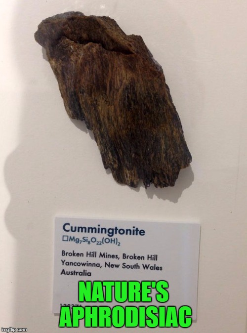 I wonder what else is happening tonight in Australia? | NATURE'S APHRODISIAC | image tagged in cummingtonite,memes,funny minerals,funny,australia,minerals | made w/ Imgflip meme maker