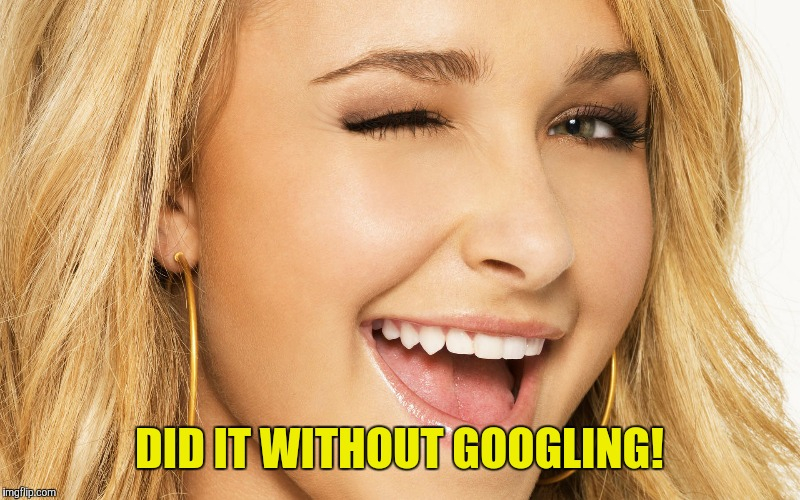 DID IT WITHOUT GOOGLING! | made w/ Imgflip meme maker