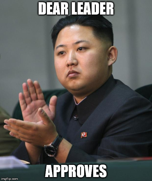 Kim Jong Un | DEAR LEADER APPROVES | image tagged in kim jong un | made w/ Imgflip meme maker