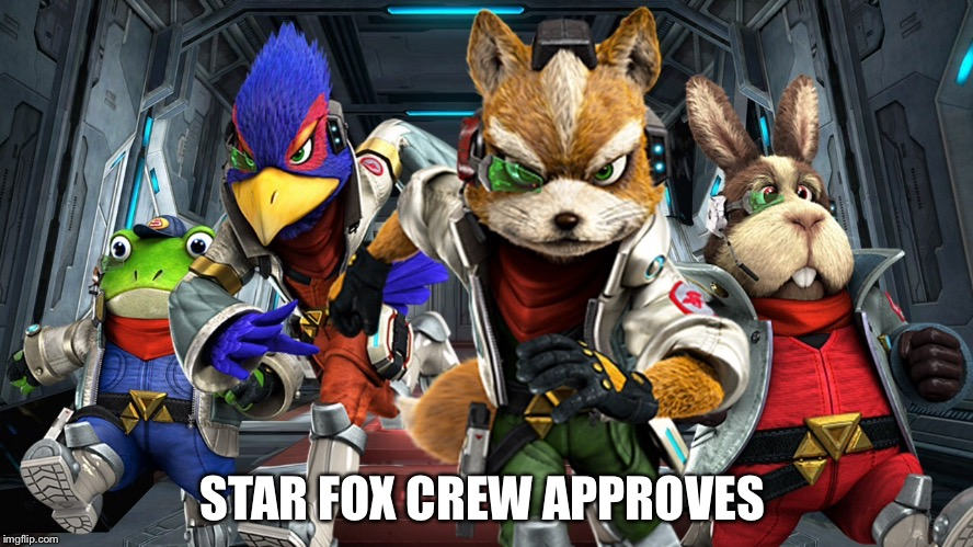 STAR FOX CREW APPROVES | made w/ Imgflip meme maker