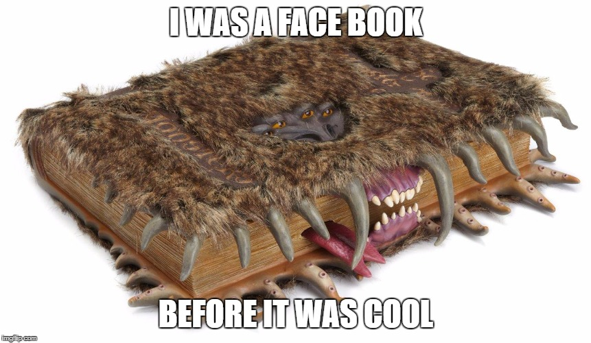 facebook | I WAS A FACE BOOK BEFORE IT WAS COOL | image tagged in facebook,harry potter | made w/ Imgflip meme maker