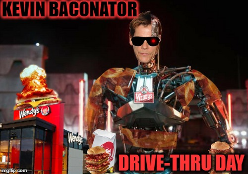 All New Box Office Smash (sponsored by Bar-S Bacon & Wendy's)  | KEVIN BACONATOR DRIVE-THRU DAY | image tagged in bacon week,baconator,kevin bacon,memes,funny | made w/ Imgflip meme maker