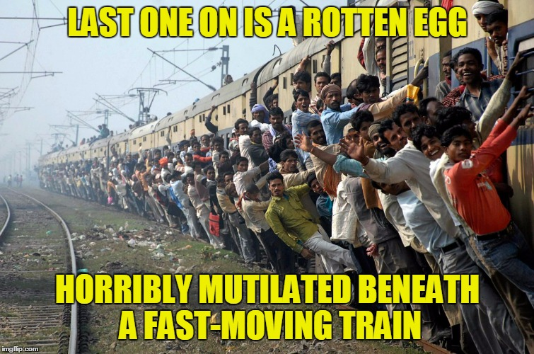 LAST ONE ON IS A ROTTEN EGG HORRIBLY MUTILATED BENEATH A FAST-MOVING TRAIN | made w/ Imgflip meme maker