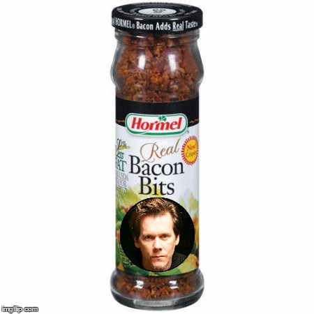 Kevin Bacon Bits - Bacon Week - An IWantToBeBacon.com Event - May 22-28 | . | image tagged in bacon bits,memes,bacon week,iwanttobebacon,kevin bacon,bacon meme | made w/ Imgflip meme maker