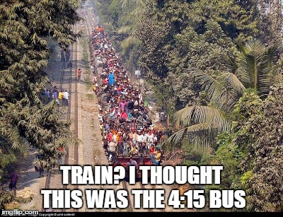 TRAIN? I THOUGHT THIS WAS THE 4:15 BUS | made w/ Imgflip meme maker