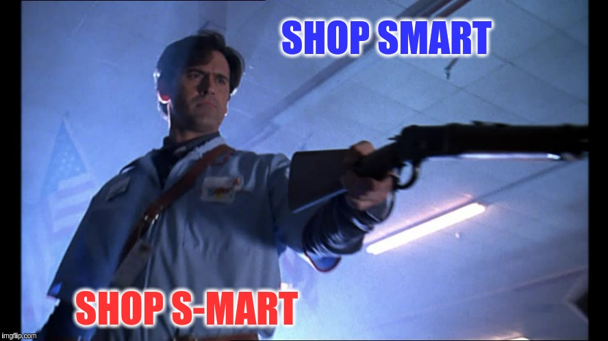 ASH | SHOP SMART SHOP S-MART | image tagged in memes | made w/ Imgflip meme maker