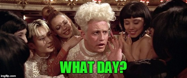 Fifth Element | WHAT DAY? | image tagged in fifth element | made w/ Imgflip meme maker